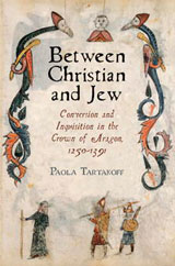 Between Christian and Jew by Paola Tartakoff